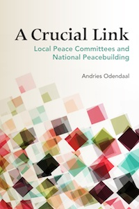 A CRUCIAL LINKLocal Peace Committees and National Peacebuilding