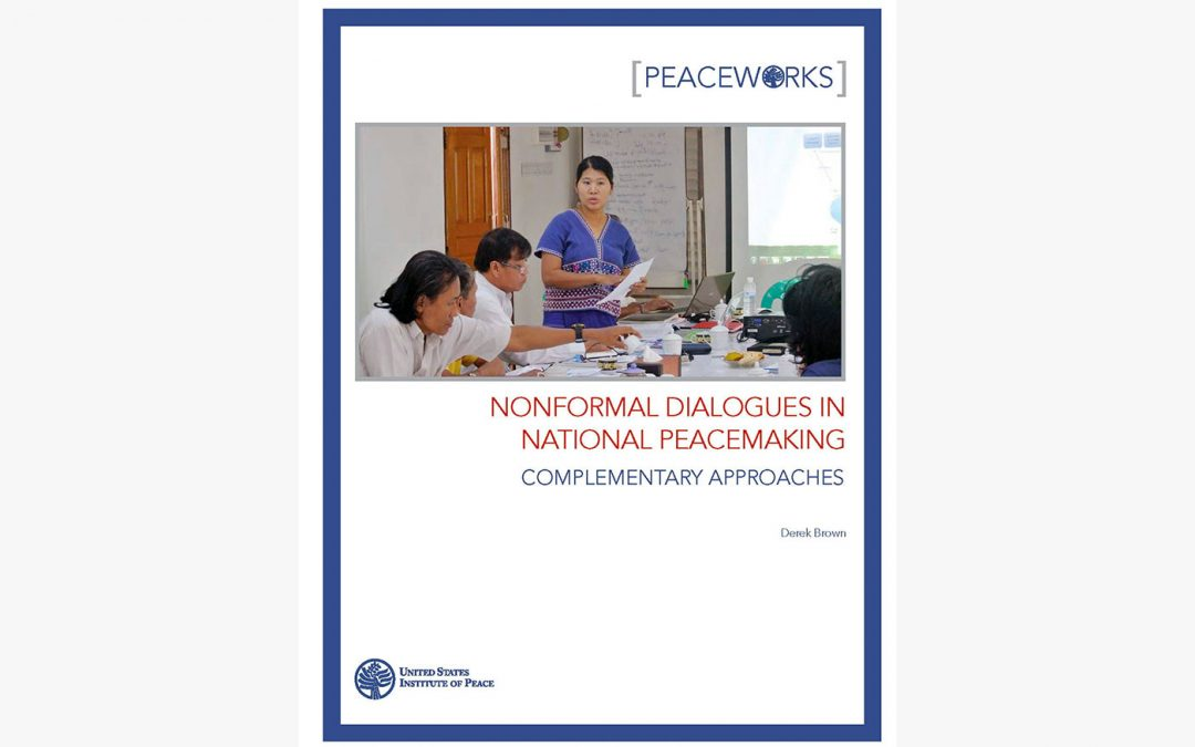 """""""Nonformal Dialogues in National Peacemaking – Complementary Approaches"""""""